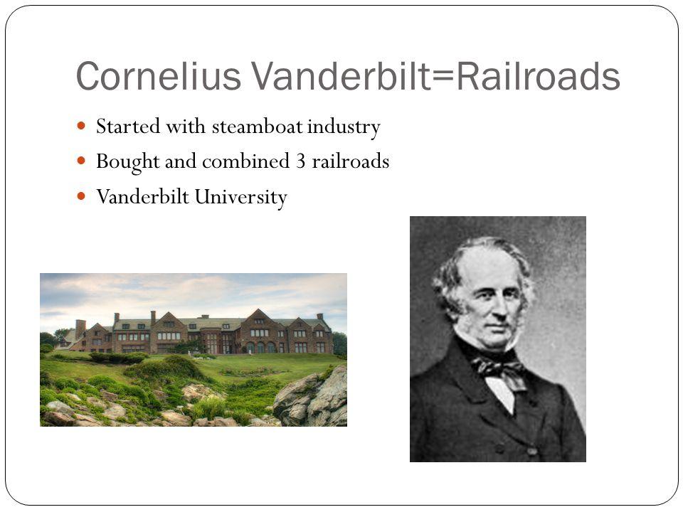 Cornelius Vanderbilt=Railroads