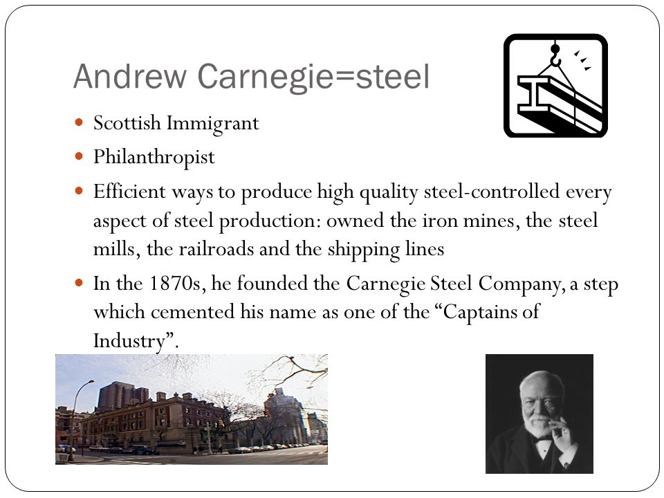 Andrew Carnegie=steel