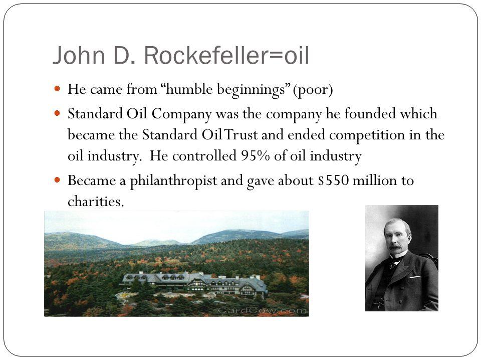 John D. Rockefeller=oil