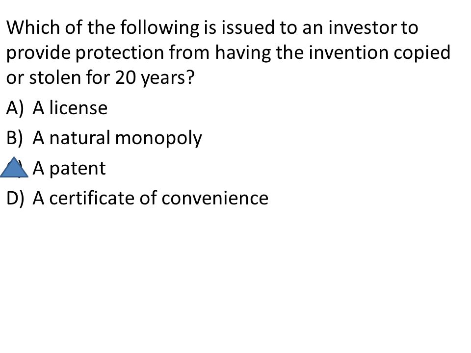 Which of the following is issued to an investor to provide protection from having the invention copied or stolen for 20 years