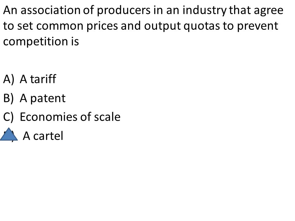 An association of producers in an industry that agree to set common prices and output quotas to prevent competition is