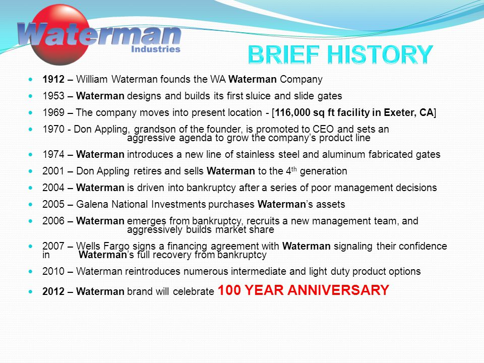 BRIEF HISTORY 1912 – William Waterman founds the WA Waterman Company