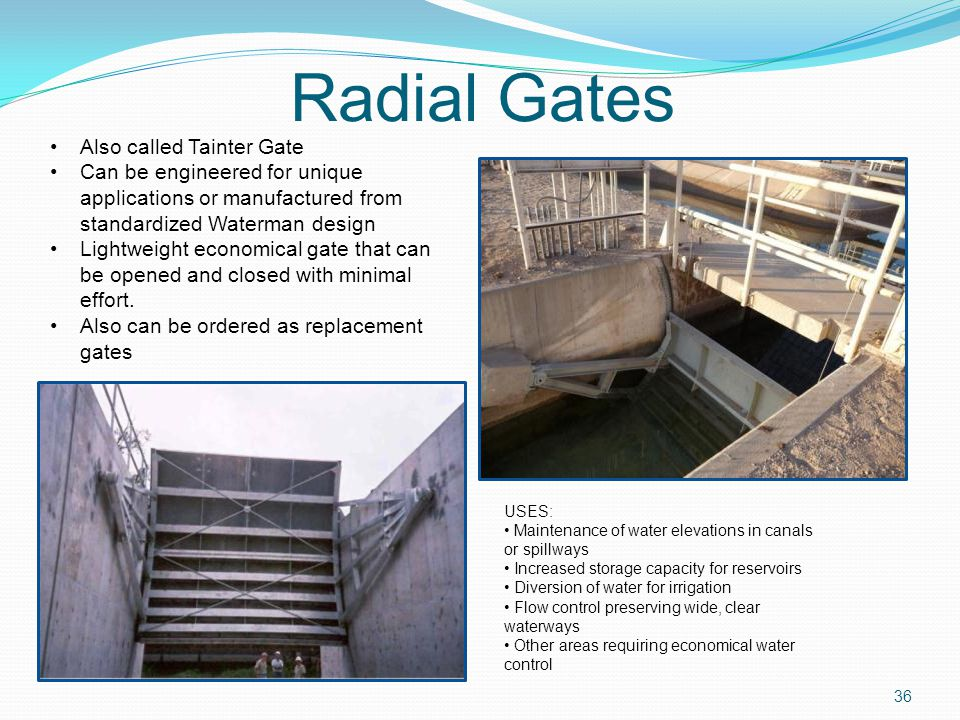 Radial Gates Also called Tainter Gate
