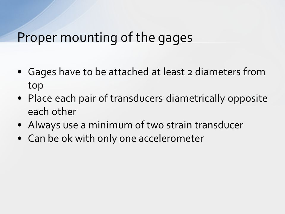 Proper mounting of the gages