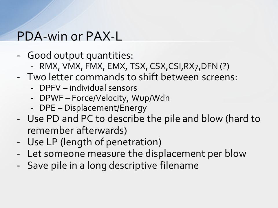 PDA-win or PAX-L Good output quantities: