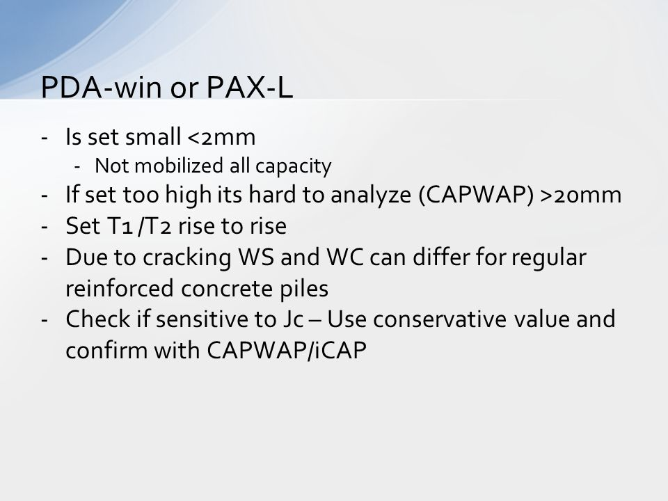 PDA-win or PAX-L Is set small <2mm