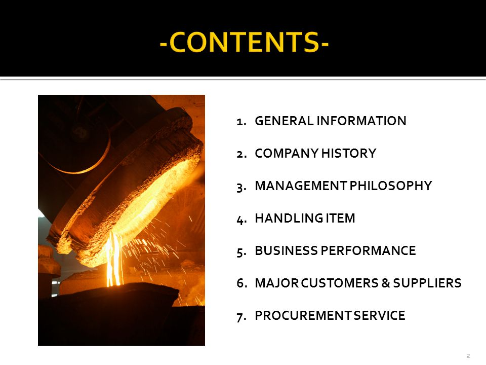 -CONTENTS- GENERAL INFORMATION COMPANY HISTORY MANAGEMENT PHILOSOPHY