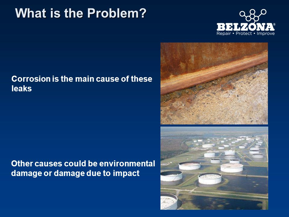 What is the Problem Corrosion is the main cause of these leaks