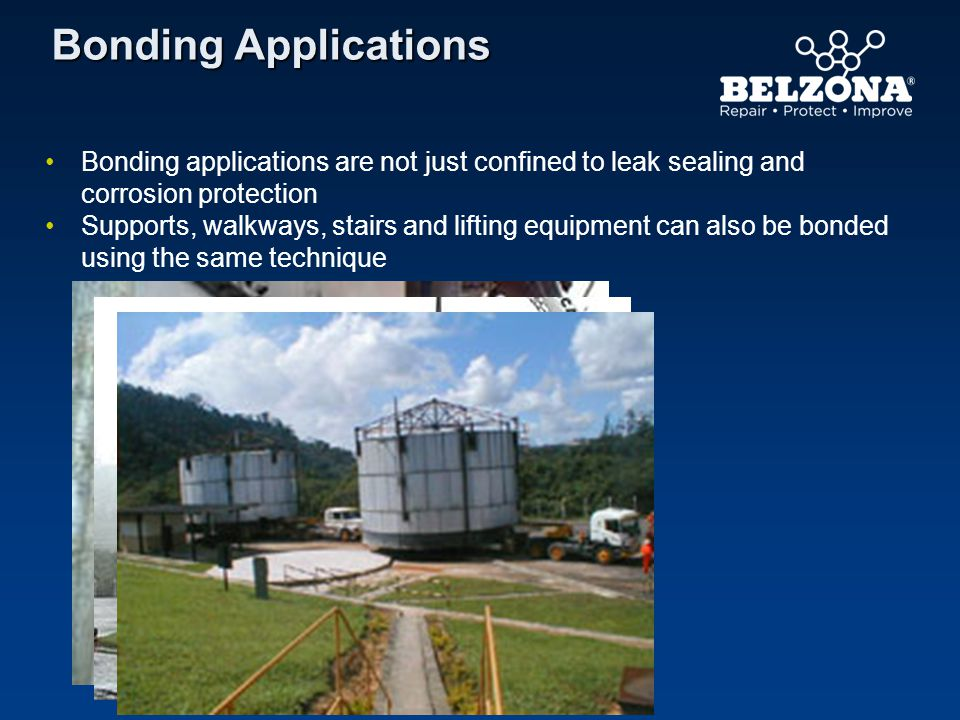 Bonding Applications Bonding applications are not just confined to leak sealing and corrosion protection.