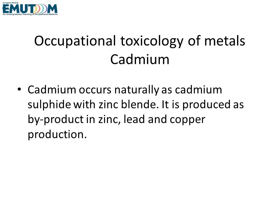 Occupational toxicology of metals Cadmium