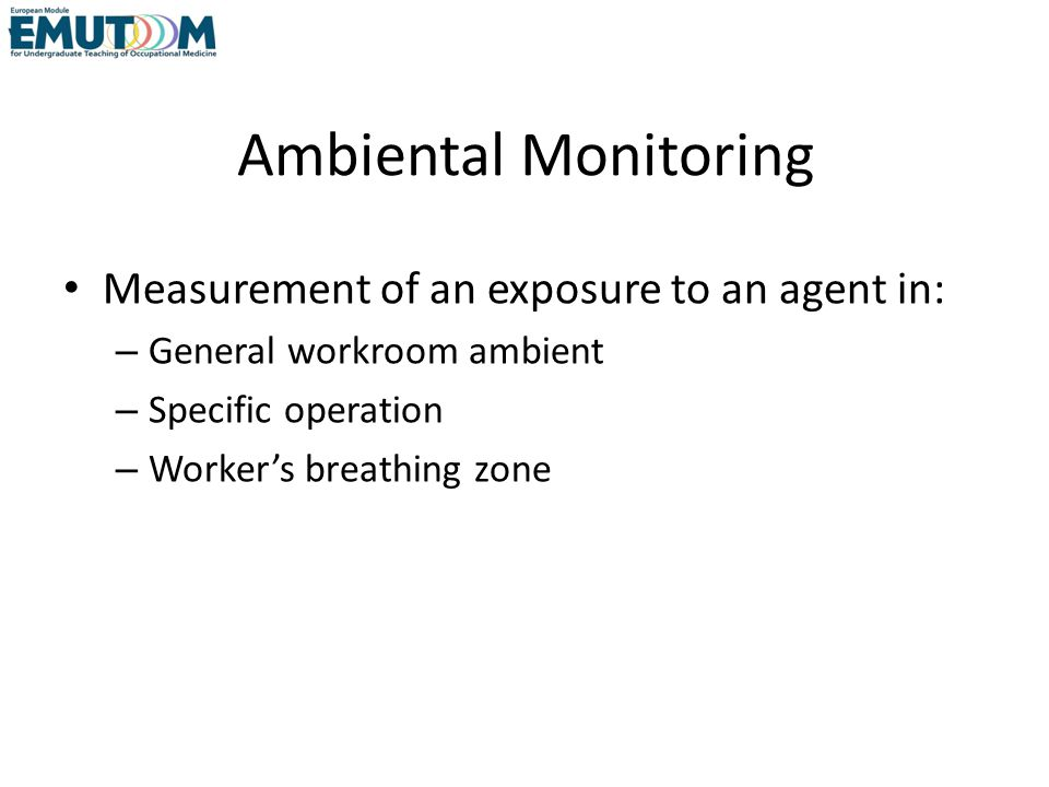Ambiental Monitoring Measurement of an exposure to an agent in: