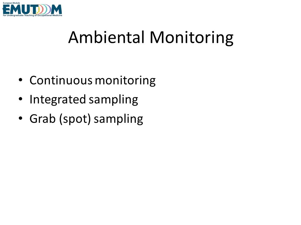 Ambiental Monitoring Continuous monitoring Integrated sampling