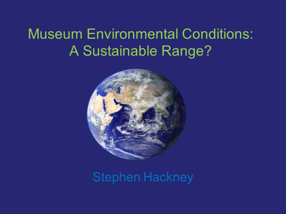 Museum Environmental Conditions: A Sustainable Range