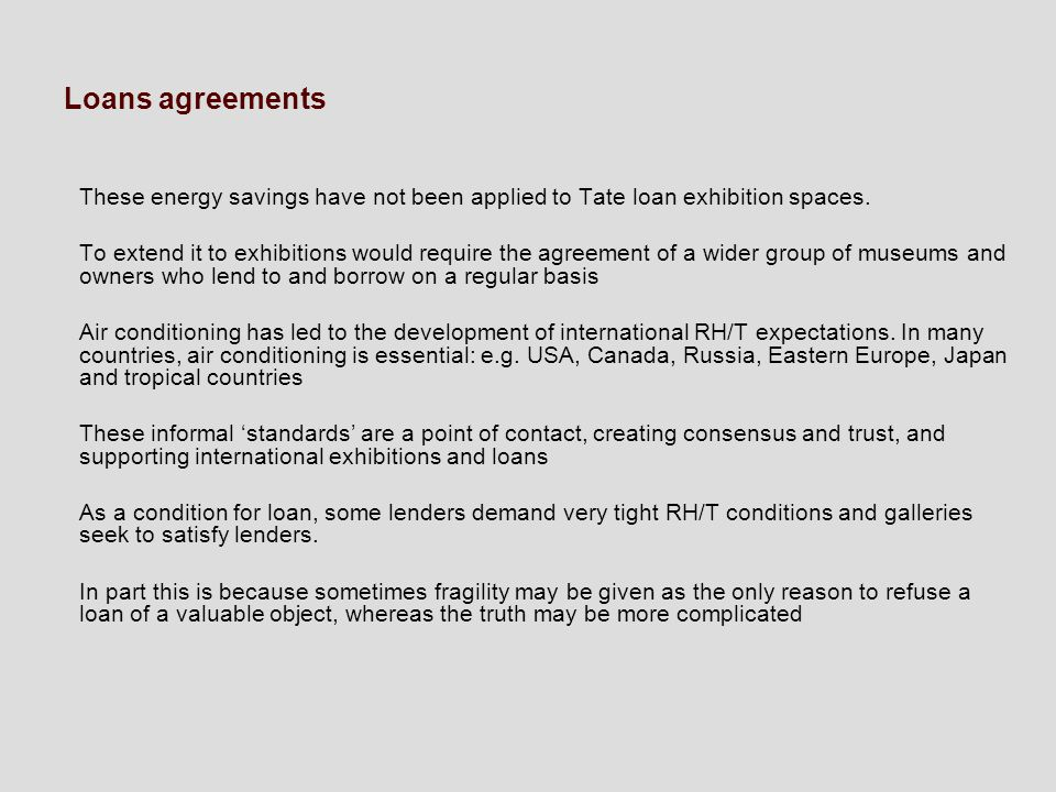 Loans agreements These energy savings have not been applied to Tate loan exhibition spaces.