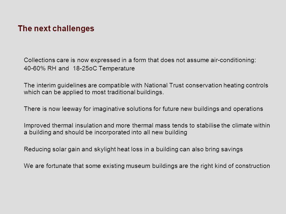The next challenges Collections care is now expressed in a form that does not assume air-conditioning: