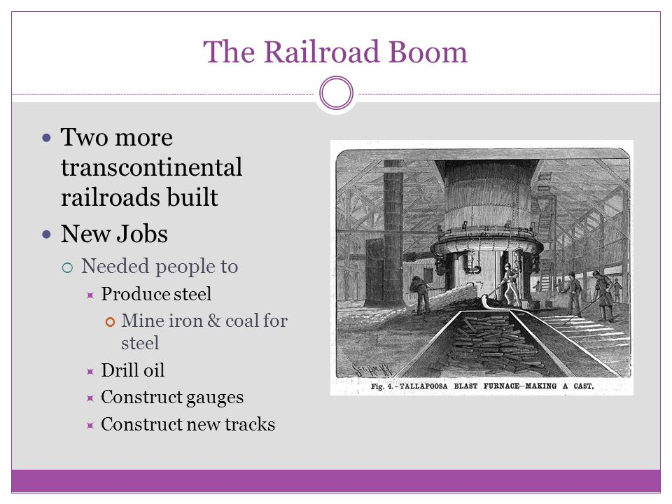 The Railroad Boom Two more transcontinental railroads built New Jobs