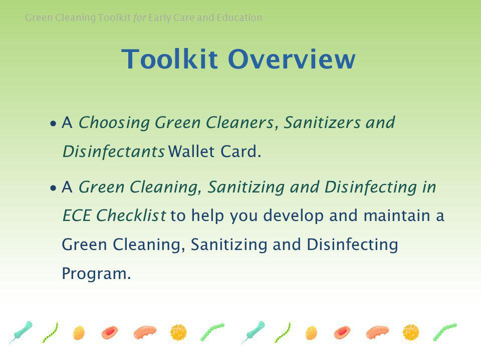 Toolkit Overview A Choosing Green Cleaners, Sanitizers and Disinfectants Wallet Card.