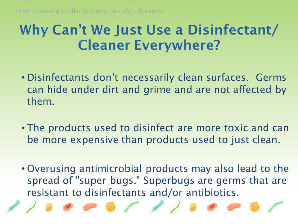 Why Can't We Just Use a Disinfectant/ Cleaner Everywhere