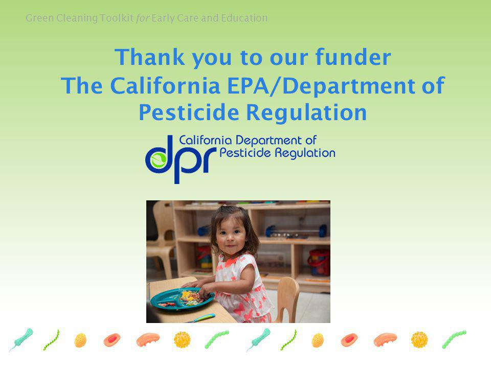 Thank you to our funder The California EPA/Department of Pesticide Regulation