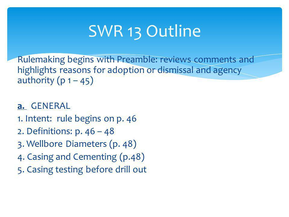 SWR 13 Outline Rulemaking begins with Preamble: reviews comments and highlights reasons for adoption or dismissal and agency authority (p 1 – 45)
