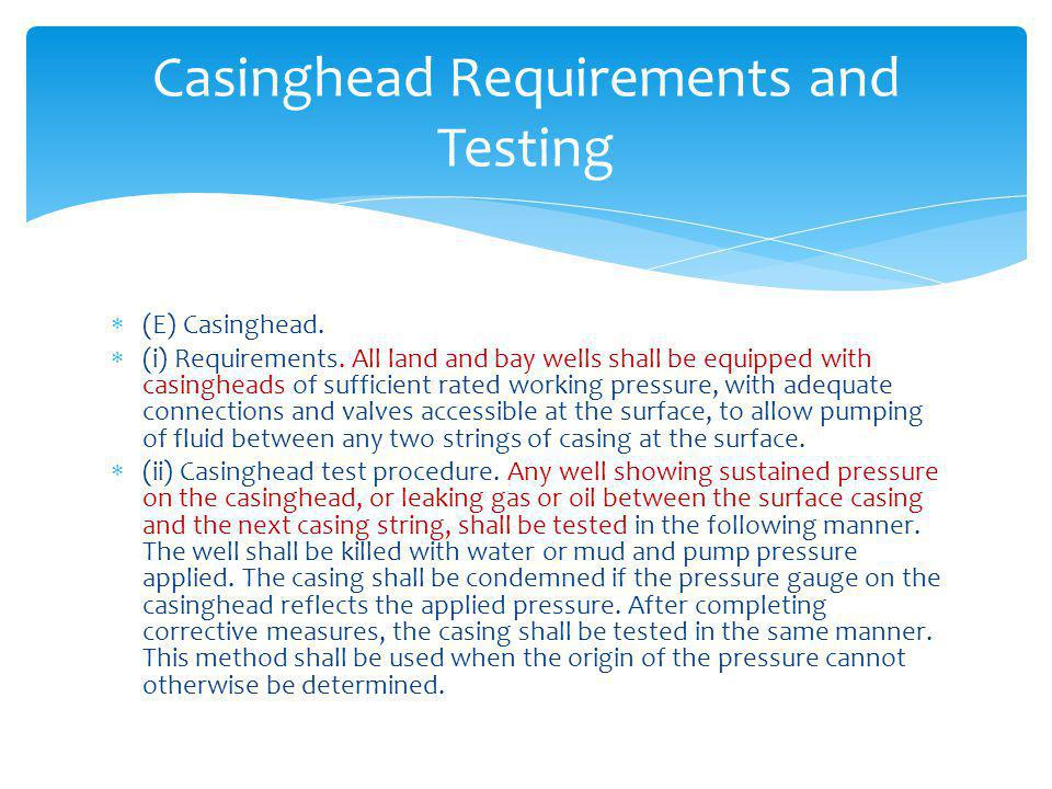 Casinghead Requirements and Testing