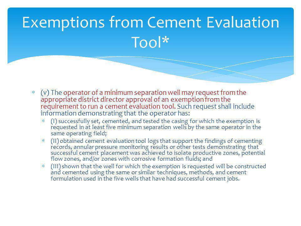 Exemptions from Cement Evaluation Tool*