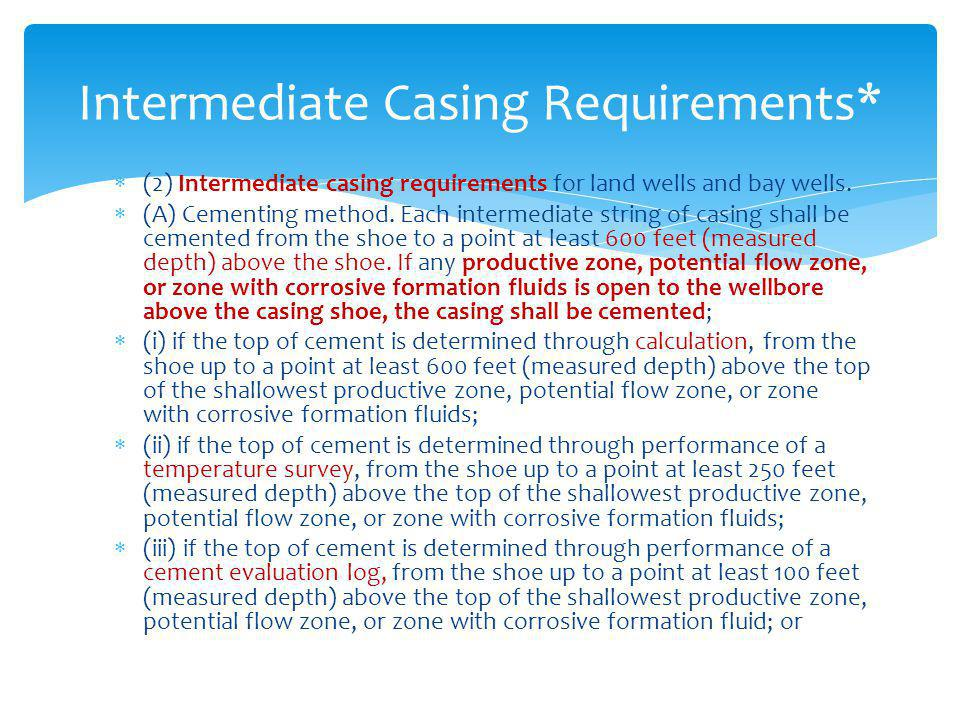 Intermediate Casing Requirements*