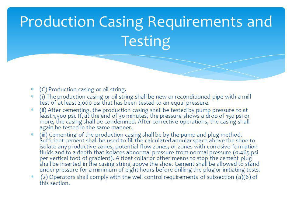 Production Casing Requirements and Testing