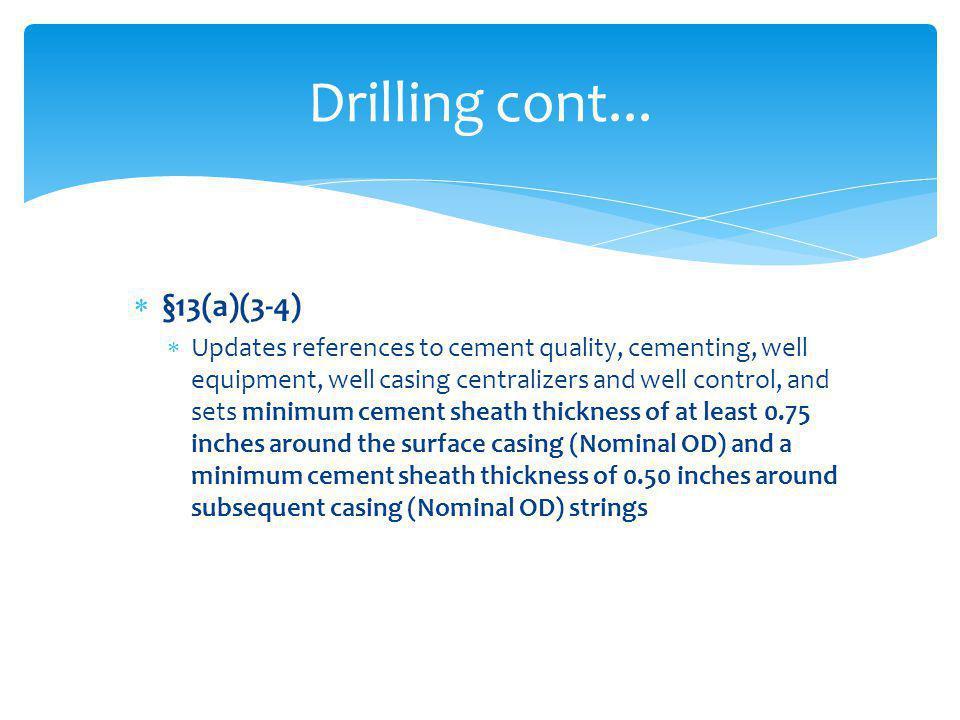Drilling cont... §13(a)(3-4)