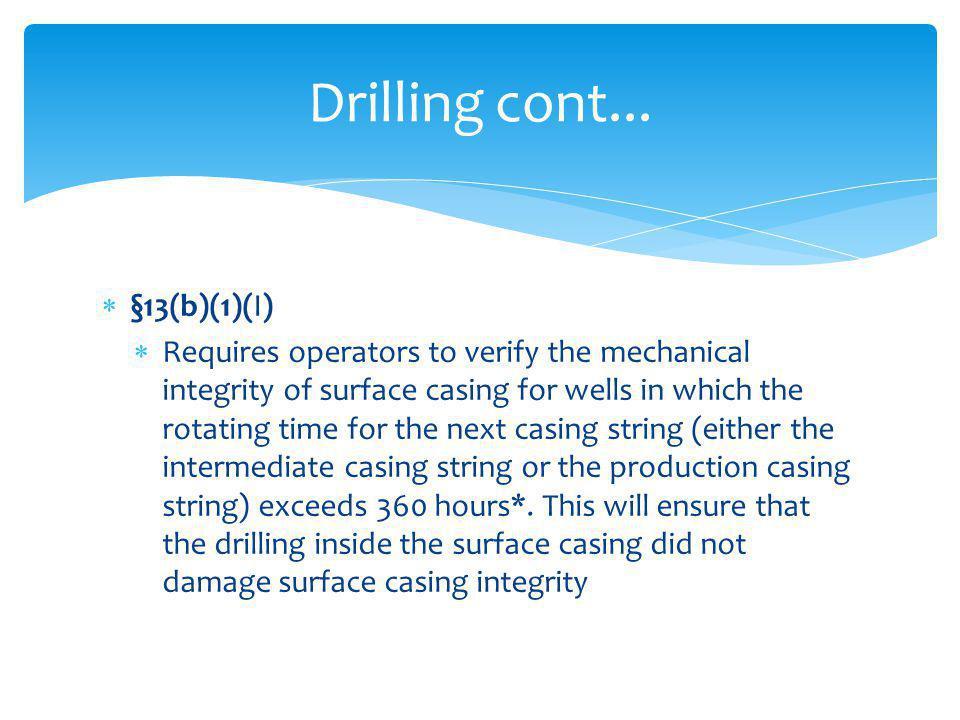 Drilling cont... §13(b)(1)(I)