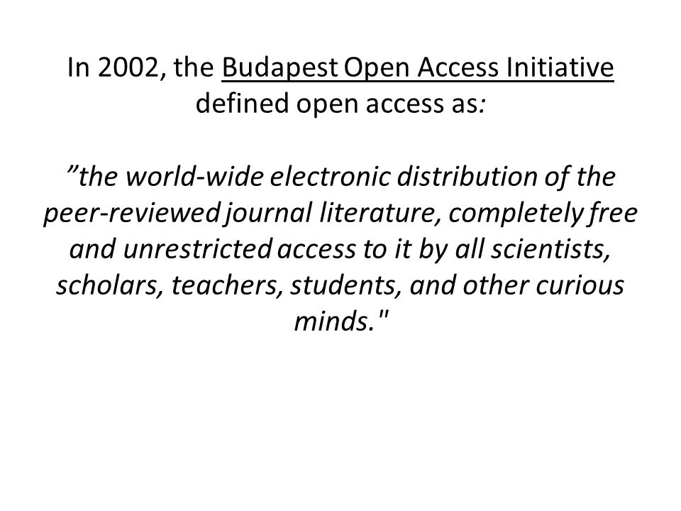 In 2002, the Budapest Open Access Initiative defined open access as: