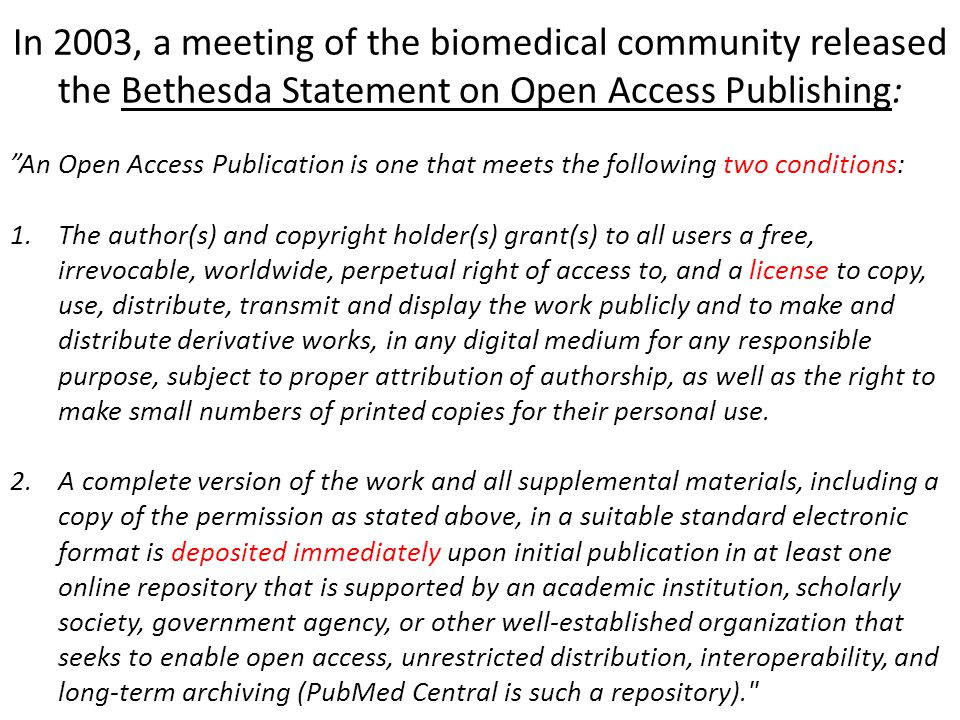In 2003, a meeting of the biomedical community released the Bethesda Statement on Open Access Publishing: