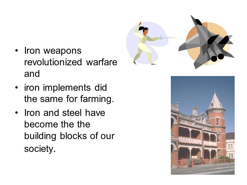 Iron weapons revolutionized warfare and
