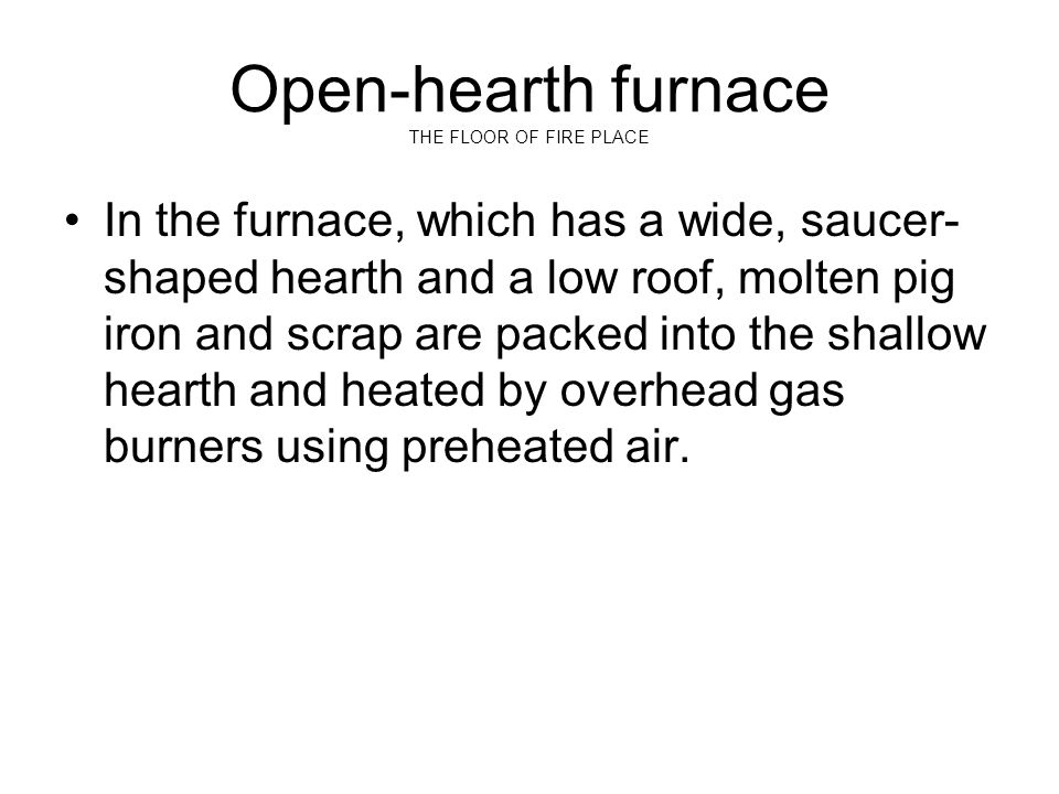 Open-hearth furnace THE FLOOR OF FIRE PLACE