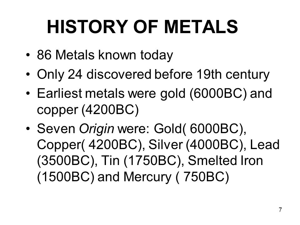 HISTORY OF METALS 86 Metals known today