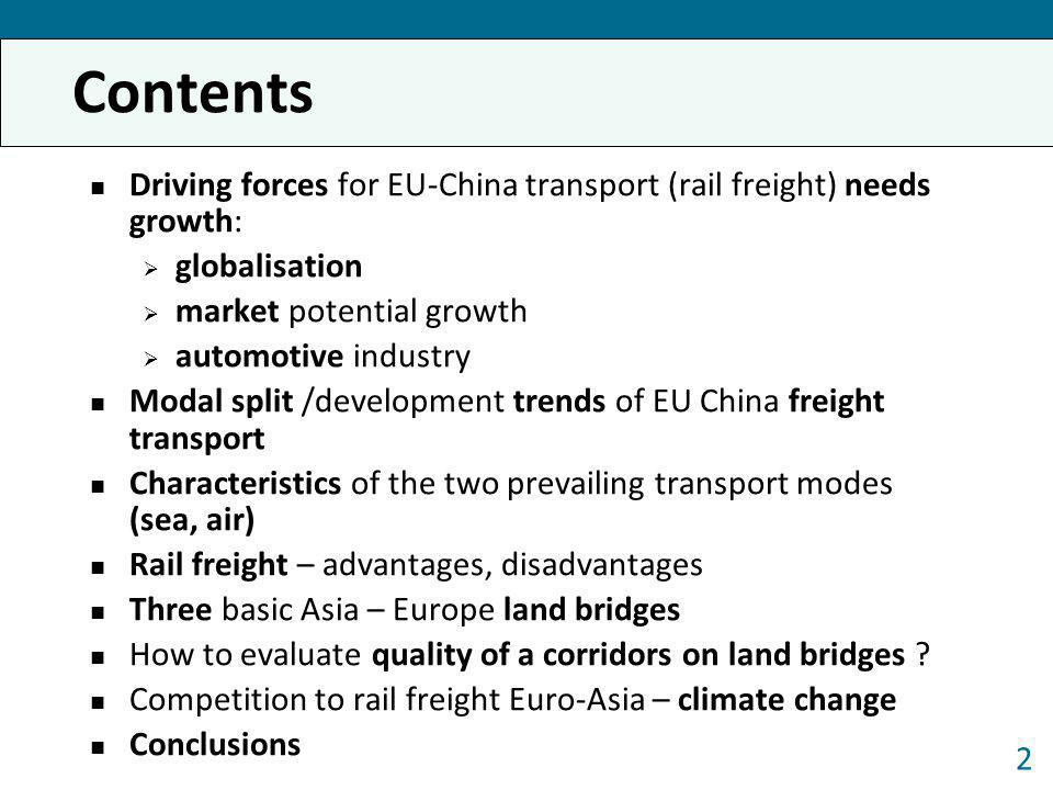 Contents Driving forces for EU-China transport (rail freight) needs growth: globalisation. market potential growth.
