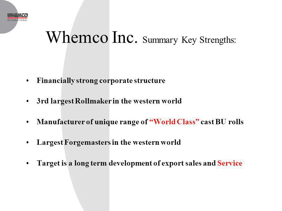 Whemco Inc. Summary Key Strengths: