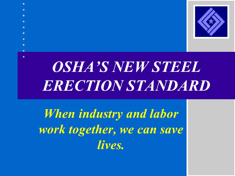 OSHA'S NEW STEEL ERECTION STANDARD