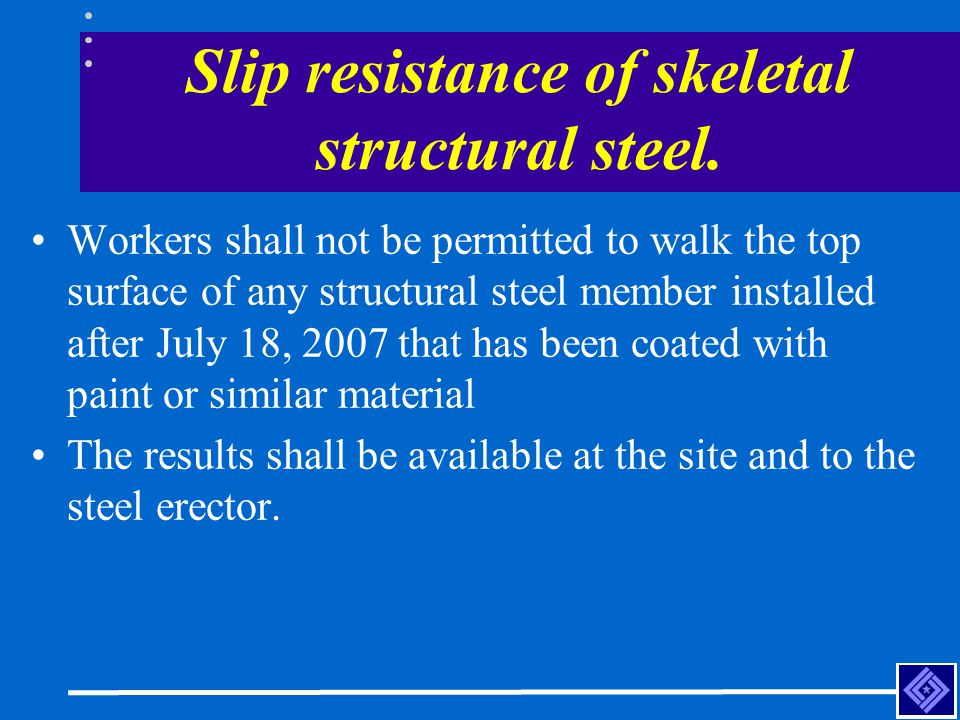 Slip resistance of skeletal structural steel.