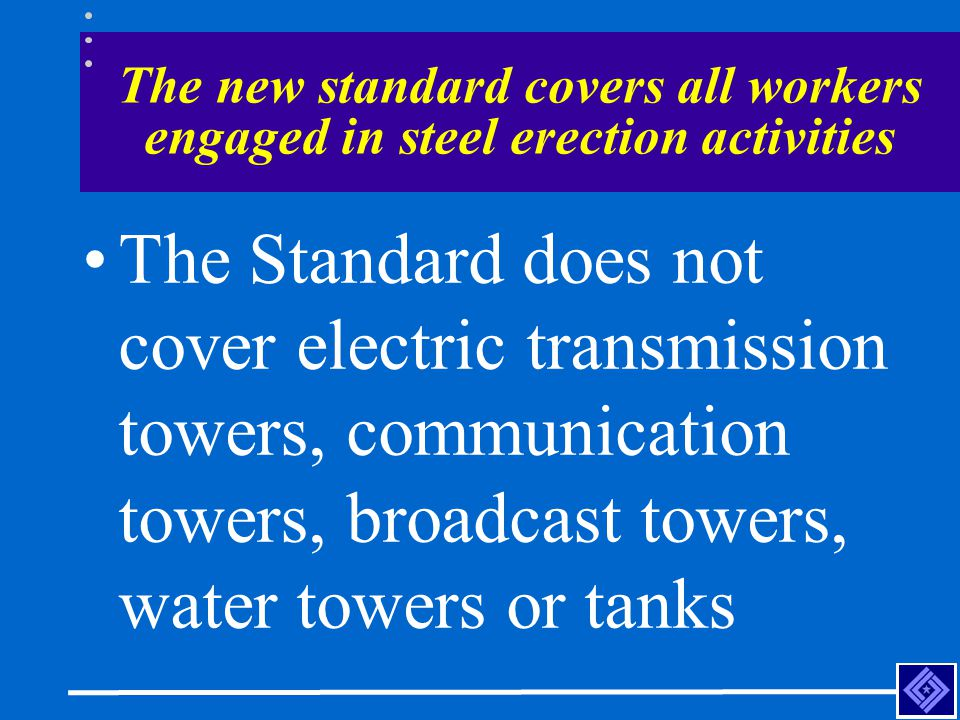 The new standard covers all workers engaged in steel erection activities