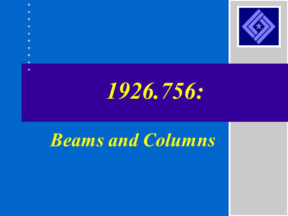 1926.756: Beams and Columns
