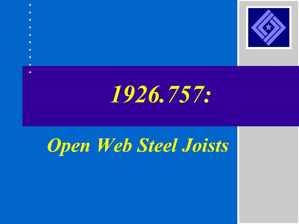 1926.757: Open Web Steel Joists