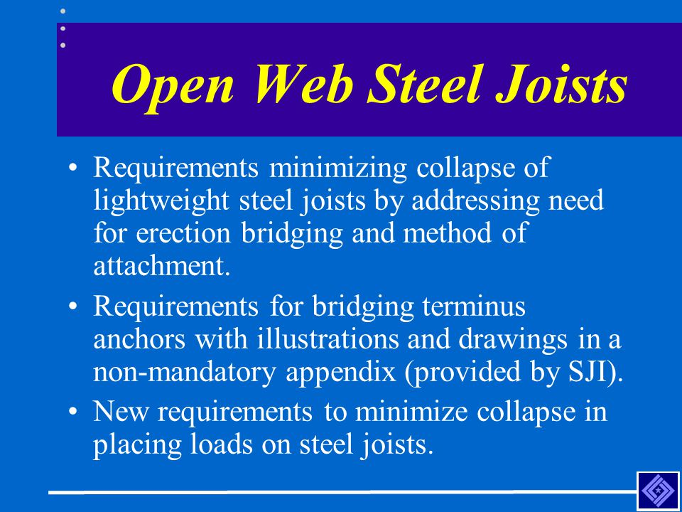 Open Web Steel Joists Requirements minimizing collapse of lightweight steel joists by addressing need for erection bridging and method of attachment.