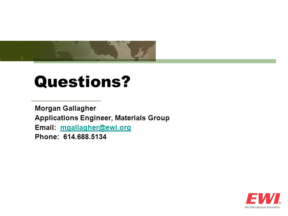 Questions Morgan Gallagher Applications Engineer, Materials Group