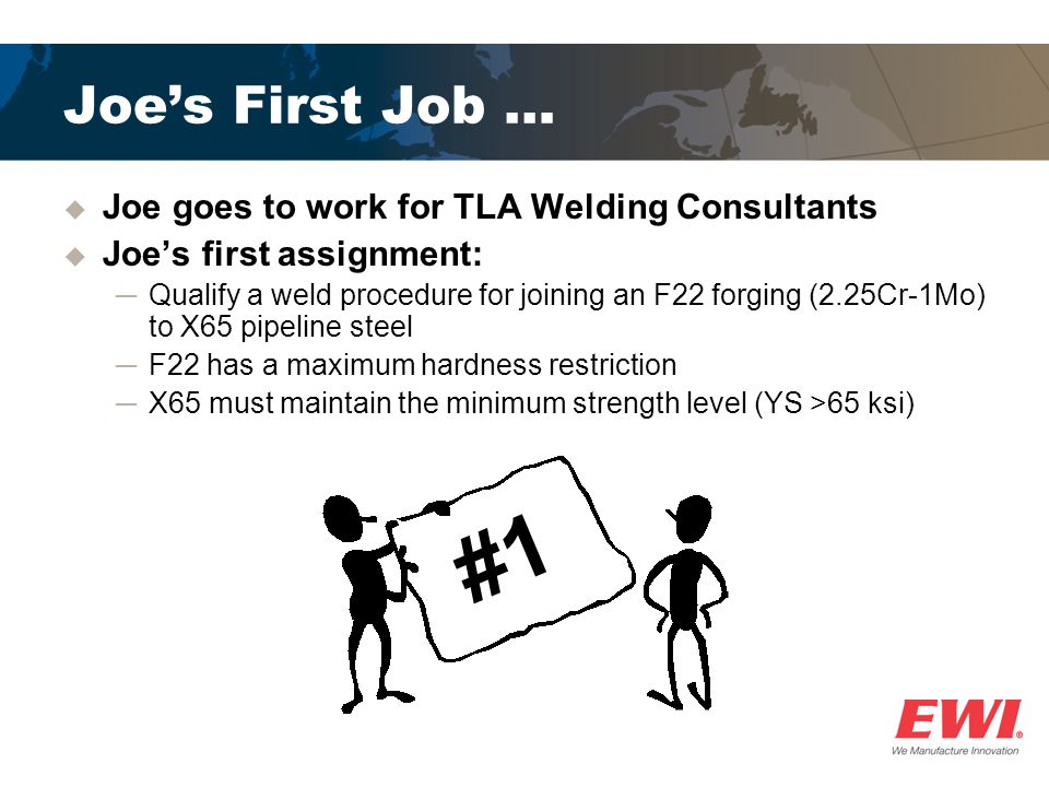 #1 Joe's First Job … Joe goes to work for TLA Welding Consultants