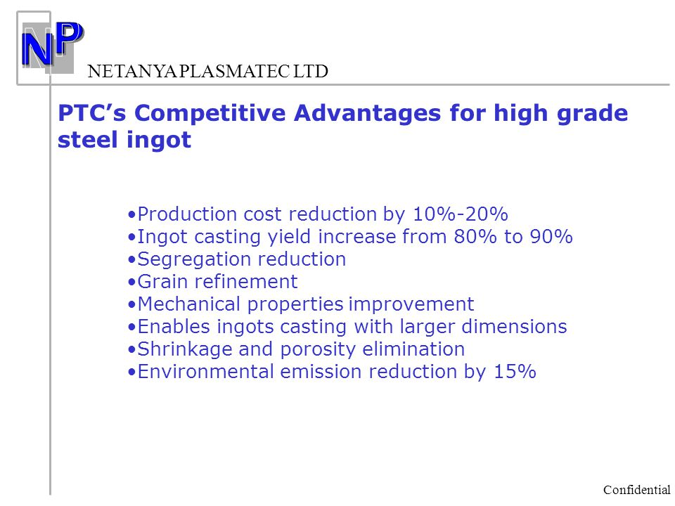 PTC's Competitive Advantages for high grade steel ingot