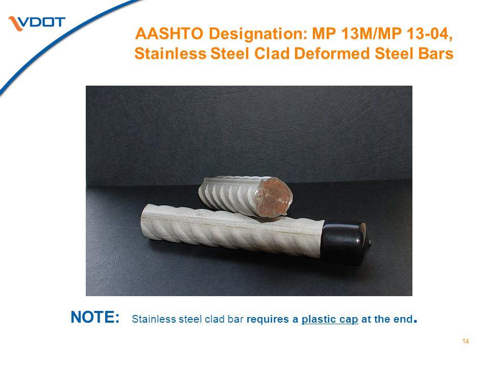 AASHTO Designation: MP 13M/MP 13-04, Stainless Steel Clad Deformed Steel Bars