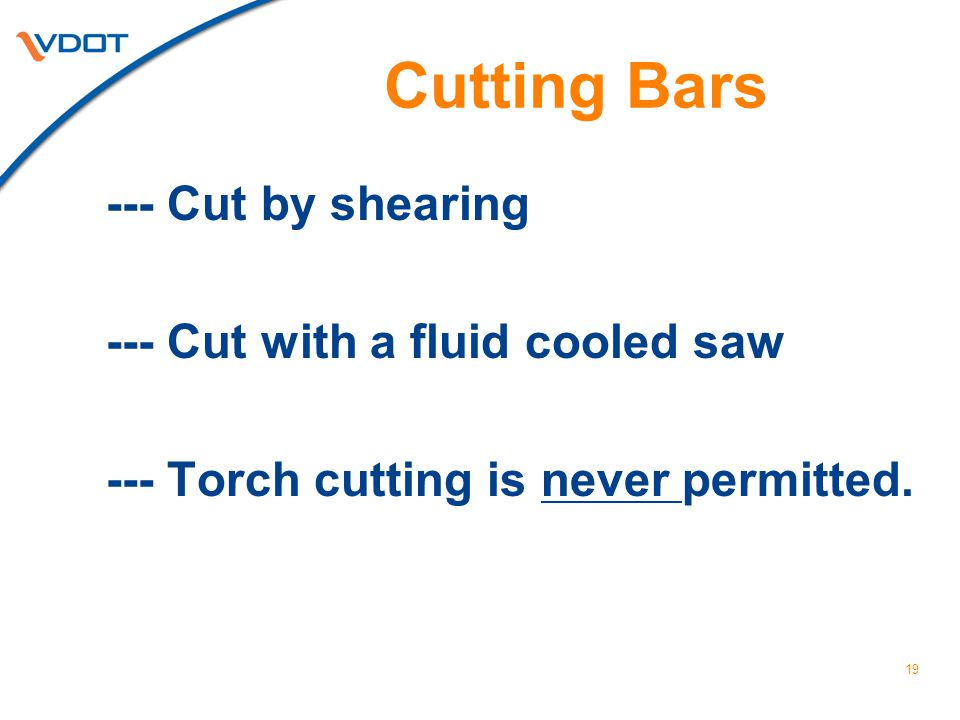 Cutting Bars --- Cut by shearing --- Cut with a fluid cooled saw