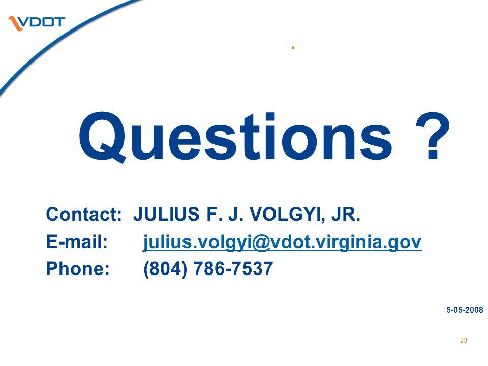 Questions Contact: JULIUS F. J. VOLGYI, JR.