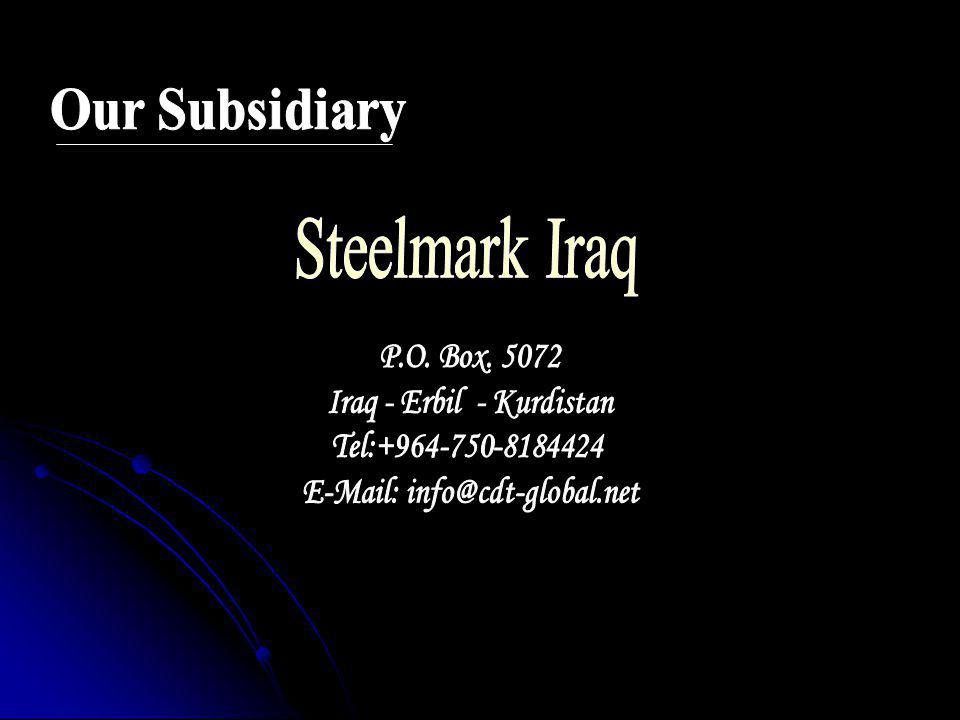 Steelmark Iraq Our Subsidiary P.O. Box. 5072 Iraq - Erbil - Kurdistan